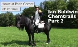 House at Pooh Corner - Ian Baldwin Chemtrails Part 2
