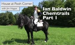 House at Pooh Corner - Ian Baldwin Chemtrails Part 1