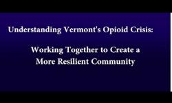 Understanding Vermont's Opioid Crisis - Episode 8