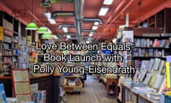 Bear Pond Books Events - Love Between Equals Book Launch with Polly Young-Eisendrath