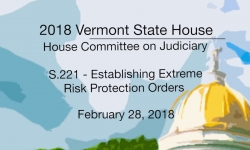 Vermont State House: S.221 - Establishing Extreme Risk Protection Orders 2/28/18