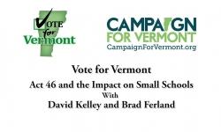 Act 46 & Impact on Small Schools - David Kelley and Brad Ferland