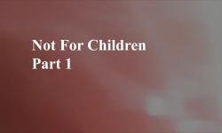 Celluloid Mirror - Not for Children Part 1