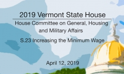 Vermont State House - S.23 Increasing the Minimum Wage 4/12/19