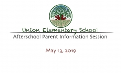 Union Elementary School - Afterschool Parent Information Session 5/13/19