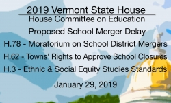 Vermont State House - Proposed School Merger Delay, H.78, H.62, H.3 1/29/19