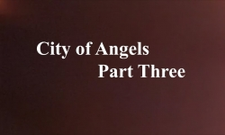 Celluloid Mirror - The City of Angels Part 3