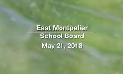 East Montpelier School Board - May 21, 2018
