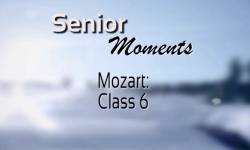 Senior Moments - Mozart 6