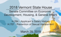 Vermont State House - H.294 Applicant's Salary History & H.707 Prevention Sexual Harassment 3/28/18