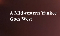 Celluloid Mirror - A Midwestern Yankee Goes West