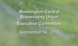 Washington Central Supervisory Union - Executive Committee Meeting 9/19/18