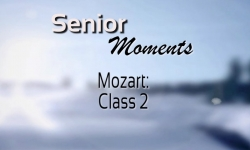 Senior Moments - Mozart Class 2