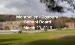 Montpelier - Roxbury School Board - March 20, 2019