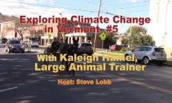 Exploring Climate Change in VT - Kaleigh Hamel Large Animal Trainer