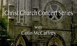 Christ Church Concert Series - Colin McCaffrey