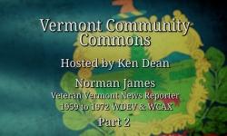 Vermont Community Commons - Norman James Part 2