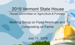 Vermont State House - Working Group on Food Residuals and Composting on Farms 7/11/19