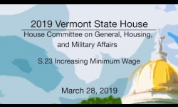 Vermont State House - S.23 Increasing the Minimum Wage 3/28/19