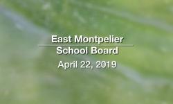 East Montpelier School Board - April 22, 2019