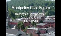 Montpelier Civic Forum - Washington County Senator Candidates Forum: 7/26/18