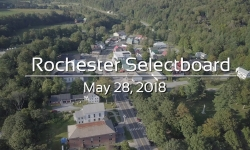 Rochester Selectboard - May 28, 2018