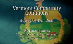 Vermont Community Commons - Norman James Part 1