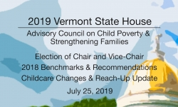 Vermont State House - 2018 Benchmarks, Childcare Changes & Reach-Up Update 7/25/19