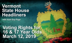 Vermont State House Headliners: Voting Rights for 16 & 17 Year Olds
