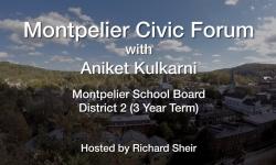 Montpelier Civic Forum: Aniket Kulkarni Candidate for Montpelier School Board