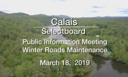 Calais Selectboard - Public Information Meeting - Winter Roads Maintenance 3/18/19