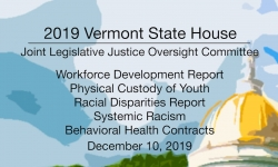 Vermont State House - Joint Legislative Justice Oversight Committee - 12/10/19