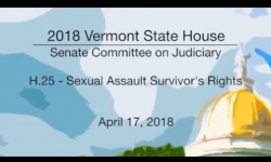 Vermont State House: H.25 - Sexual Assault Survivor's Rights 4/17/18