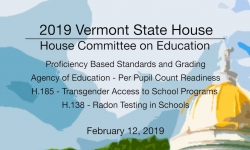 Vermont State House - Profiency Based Standards, AOE, H.185, H.139 2/12/19