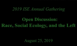 ISE 2019 Gathering - Race, Social Ecology, and the Left