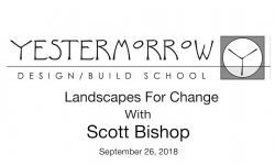 Yestermorrow Speaker Series - Landscapes For Change with Scott Bishop
