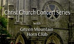 Christ Church Concert Series - Green Mountain Horn Club