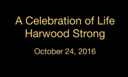 Celebration of Life - Harwood Strong - 10/24/16