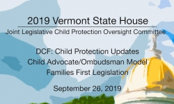 Vermont State House - Joint Legislative Child Protection Oversight Committee 9/26/19