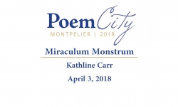 Poem City - Miraculum Monstrum by Kathleen Carr 4/3/18