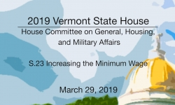 Vermont State House - S.23 Increasing the Minimum Wage 3/29/19
