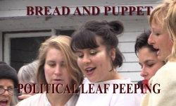 BREAD & PUPPET - POLITICAL LEAF PEEPING + LIFE LITTLE LIFE