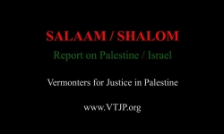 Vermonters for Justice in Palestine - Salaam/Shalom - Report on Palestine/Israel