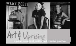 Art & Uprising: A Panel on Radical Politics and Creative Practice