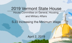 Vermont State House - S.23 Increasing the Minimum Wage 4/2/19