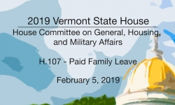 Vermont State House - H.107 Paid Family Leave 2/5/19