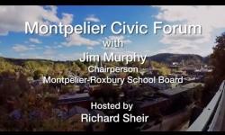Montpelier Civic Forum - Jim Murphy, Chairperson, Montpelier-Roxbury School Board