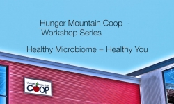 Hunger Mountain Coop Workshop - Healthy Microbiome = Healthy You