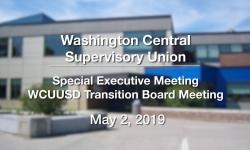 Washington Central Supervisory Union - Special Executive Meeting 5/2/19