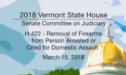 Vermont State House: H.422 - Removal of Firearms 3/15/18